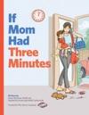 If Mom Had Three Minutes