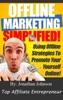 Offline Markeing Simplified - 101 Ways To Turn Offline Marketing Into Profits