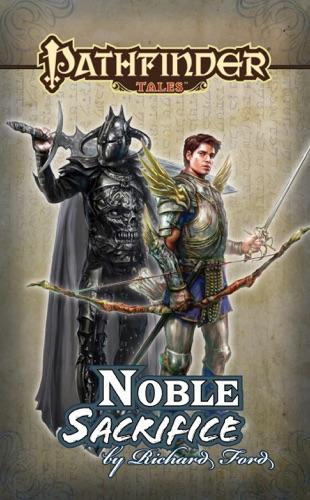 Richard Ford - Pathfinder Tales: Noble Sacrifice