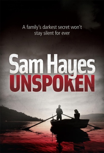 Samantha Hayes - Unspoken: A chilling psychological thriller with a shocking twist