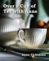 Over A Cup Of Tea With Anne