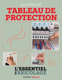 Électricité : Tableau de protection (L'essentiel du bricolage)