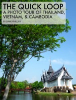 The Quick Loop: A Photo Tour of Thailand, Vietnam, & Cambodia
