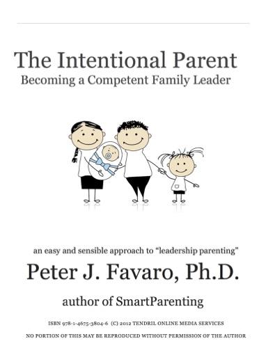 The Intentional Parent - Peter J. Favaro, Ph.D. - Peter J. Favaro, Ph.D.