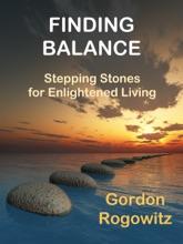 Finding Balance: Stepping Stones for Enlightened Living