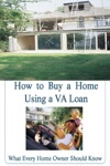 How To Buy A Home Using A VA Loan