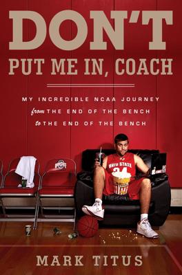 Don't Put Me In, Coach - Mark Titus book