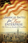 Americas Battle For Free Enterprise The Value Of Incentive  Competition