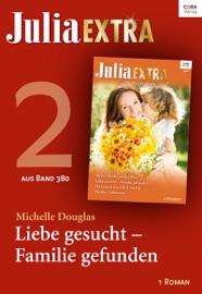 Julia Extra Band 380 Titel 2 Liebe Gesucht Familie Gefunden