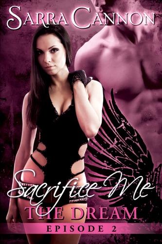 Sarra Cannon - Sacrifice Me: The Dream