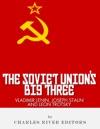 Vladimir Lenin Joseph Stalin  Leon Trotsky The Soviet Unions Big Three