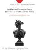 Social-Emotional Environments: Teacher Practices in Two Toddler Classrooms (Report)
