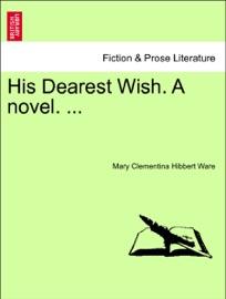 His Dearest Wish A Novel Vol Iii