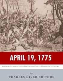 DOWNLOAD OF APRIL 19, 1775: THE MIDNIGHT RIDE OF PAUL REVERE AND THE BATTLES OF LEXINGTON & CONCORD PDF EBOOK