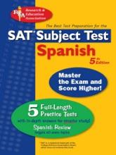 SAT Subject Test: Spanish (REA) -- The Best Test Prep for the SAT