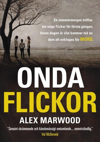 Alex Marwood - Onda Flickor