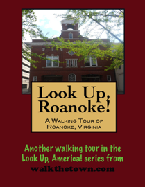 A Walking Tour of Roanoke, Virginia