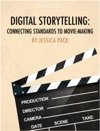 Digital Storytelling Connecting Standards To Movie-Making