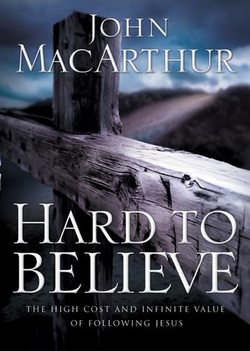 John F. MacArthur - Hard to Believe