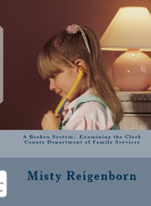 A Broken System: Examining the Clark County Department of Family Services Book Review