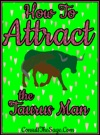 How To Attract The Taurus Man