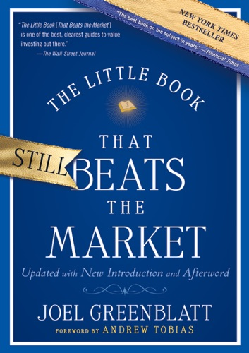 Joel Greenblatt & Andrew Tobias - The Little Book That Still Beats the Market