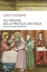 All'origine della pretesa cristiana Book Cover