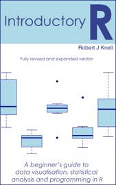 Introductory R: A Beginner's Guide to Data Visualisation and Analysis using R
