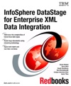 InfoSphere DataStage For Enterprise XML Data Integration