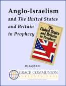 Anglo-Israelism and The United States & Britain in Prophecy