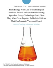 From Energy Wish Lists to Technological Realities: Federal Policymakers Have Long Agreed on Energy Technology Goals; Now They Must Come Together Behind the Policies That Can Succeed (Viewpoint Essay)