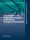 Jurisdiction And Arbitration Clauses In Maritime Transport Documents