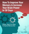 Memory Improvement Techniques Tricks  Exercises How To Train And Develop Your Brain In 30 Days