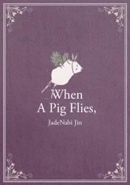 When A Pig Flies