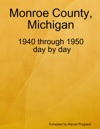 Monroe County Michigan 1940 Through 1950 Day By Day