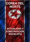 Corea del Norte actualidad y construcción socialista