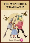 The Wonderful Wizard Of Oz - Read Aloud Edition