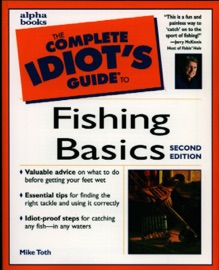 THE COMPLETE IDIOTS GUIDE TO FISHING BASICS, 2E