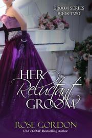 Her Reluctant Groom (Historical Regency Romance) book