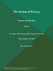 The Fiction of Privacy: Fantasy and the Past (Essay) PDF Download