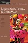 Explorers Guide Mexico City Puebla  Cuernavaca A Great Destination