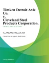 Timken Detroit Axle Co V Cleveland Steel Products Corporation