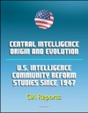 Central Intelligence Origin And Evolution And US Intelligence Community Reform Studies Since 1947 - Central Intelligence Agency CIA Reports