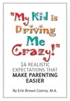 My Kid Is Driving Me Crazy