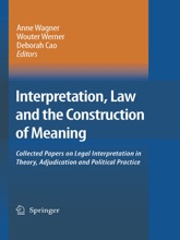 Interpretation, Law And The Construction Of Meaning