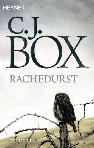 C. J. Box - Rachedurst