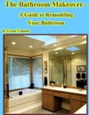 The Bathroom Makeover A Guide To Remodeling Your Bathroom