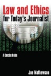 Law And Ethics For Todays Journalist A Concise Guide