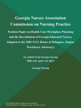 Georgia Nurses Association Commission on Nursing Practice: Position Paper on Health Care Workplace Planning and the Recruitment of Foreign Educated Nurses, Adopted at the 2001 GNA House of Delegates (Ingna: Workforce Advocacy)
