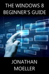 The Windows 8 Beginners Guide